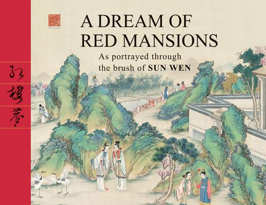A Dream of Red Mansions By Cao, Xueqin/ Sun, Wen (ILT)/ Wu, Ying (EDT)/ Guo, Fuchun (EDT)